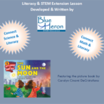 Literacy & STEM Extension Lesson for The Sun and the Moon