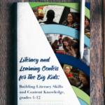 Literacy and Learning Centers for the Big Kids: Building Literacy Skills and Content Knowledge, grades 4-12