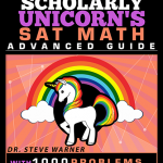 The Scholarly Unicorn's SAT Math Advanced Guide
