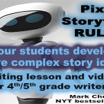 Writing Strategy: Pixar's Rule #4 – help students develop more complex story ideas.