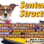Writing Strategy: Sentence Structure – Make your story more interesting/engaging