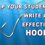 Help students write an effective Hook